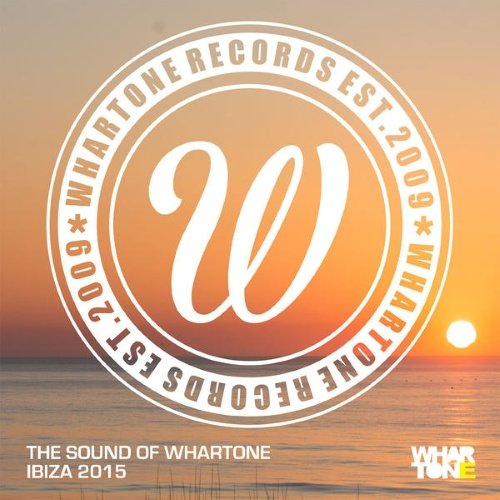 VA - The Sound Of Whartone Ibiza 2015